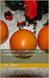 Oranges at Christmas in a communist country