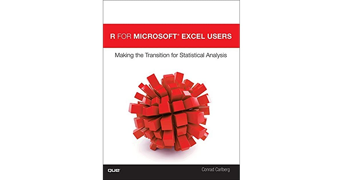 R for Microsoft® Excel Users: Making the Transition for Statistical