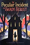 The Peculiar Incident on Shady Street by Lindsay Currie