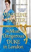 The Most Dangerous Duke in London (Decadent Dukes Society, #1)