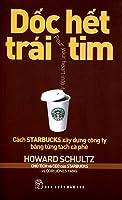 Dốc hết trái tim: Cách Starbucks xây dựng công ty bằng từng tách cà phê
