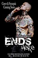 Ends Here (Road to Nowhere, #2)