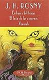 En busca del fuego - El león de las cavernas - Vamireh