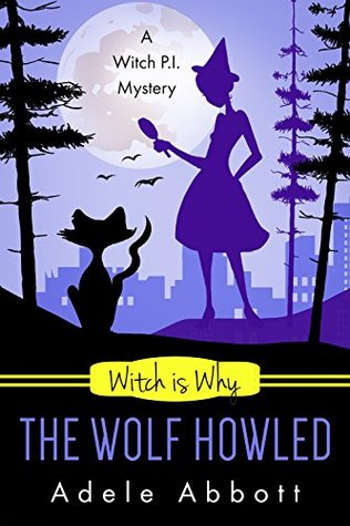 Witch Is Why The Wolf Howled (A Witch P.I. Mystery #18)