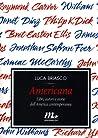 Americana. Libri, autori e storie dell'America contemporanea by Luca Briasco