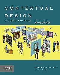 Contextual Design: Design for Life (Interactive Technologies)
