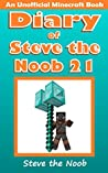 Diary of Steve the Noob 21 (An Unofficial Minecraft Book) (Minecraft Diary of Steve the Noob Collection)