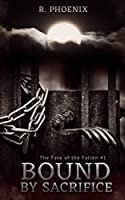 Bound by Sacrifice (Fate of the Fallen #1)