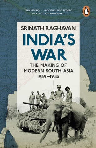 India's War: World War II and the Making of Modern South