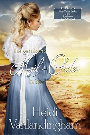 The Gambler's Mail-Order Bride (Mail-Order Brides of the Southwest Book 2)
