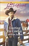 Courting The Cowboy (Cowboys of Cedar Ridge, #1)