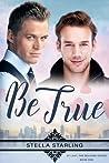 Be True (At Last, The Beloved Series, #1)
