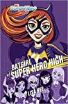 Batgirl at Super Hero High by Lisa Yee