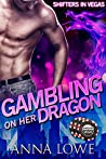 Gambling on Her Dragon (Shifters in Vegas, #1)