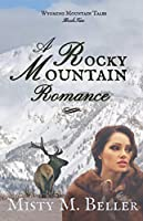 A Rocky Mountain Romance (Wyoming Mountain Tales, #2)