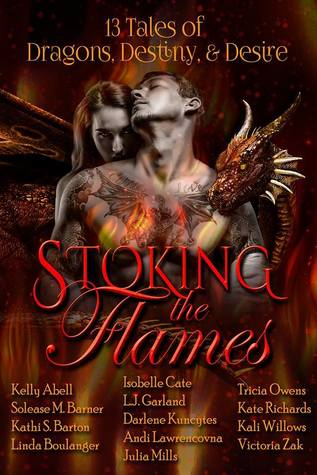 Stoking the Flames: 13 Tales of Dragons, Destiny & Desire