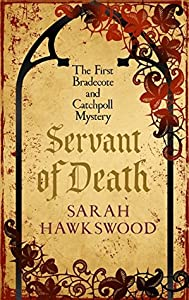 Servant of Death (A Bradecote and Catchpoll Investigation #1)