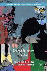 George Saunders: Critical Essays
