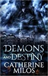 Demons and Destiny by Catherine Milos