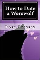 How to Date a Werewolf (Rylie Cruz, #1)