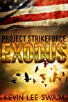 Project StrikeForce: Exodus (Project StrikeForce #3)