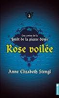 Rose voilée (Les contes de la forêt de la pierre dorée, #2)