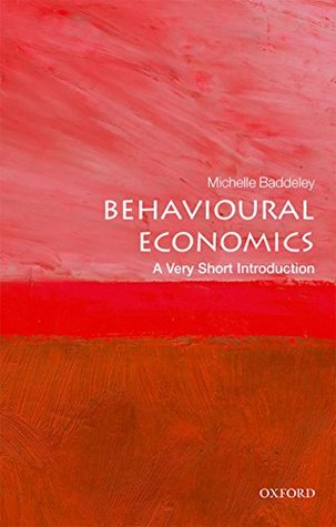 Behavioural Economics by Michelle Baddeley