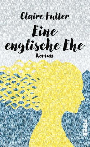 Eine englische Ehe by Claire Fuller