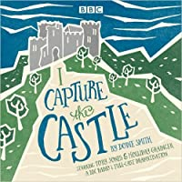 I Capture the Castle: A BBC Radio 4 Full-Cast Dramatisation
