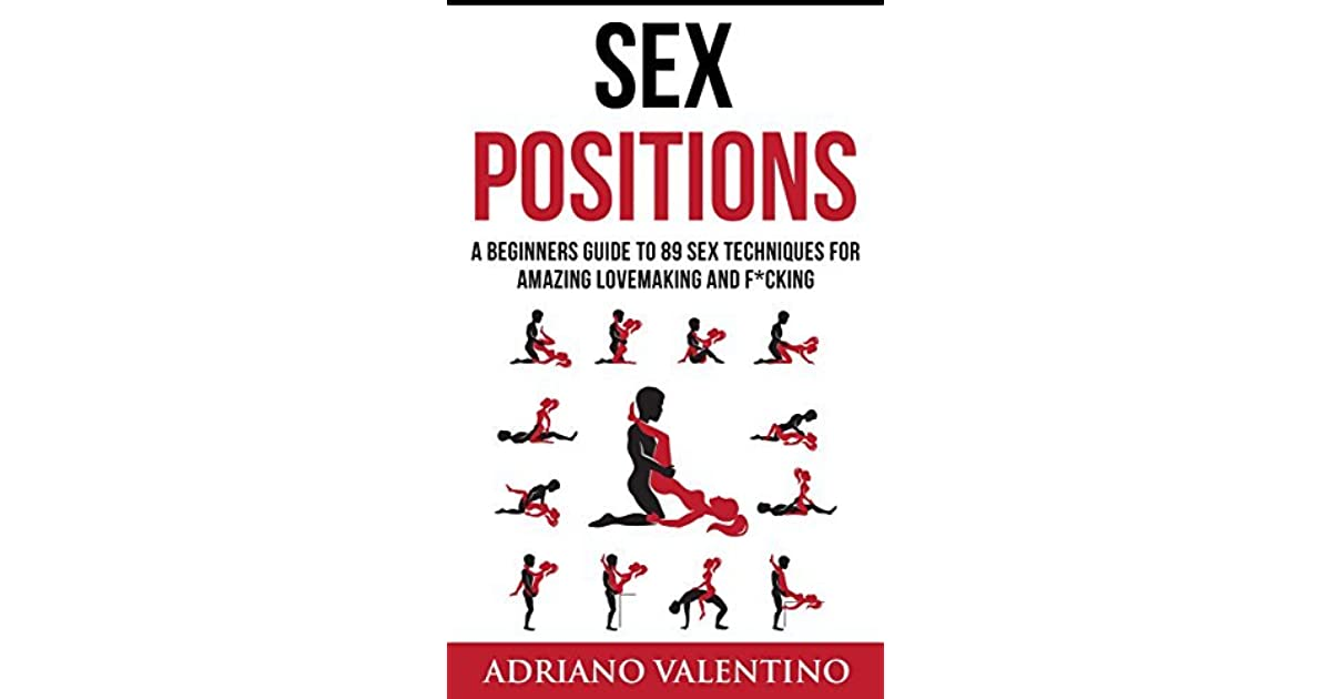 Sex Positions A Beginners Guide To 89 Sex Techniques For -8245