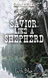 Savior, Like A Shepherd (Orphans of the West #1)