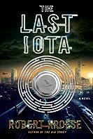 The Last Iota: A Novel