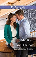 Ms. Bravo And The Boss (The Bravos of Justice Creek Book 5)