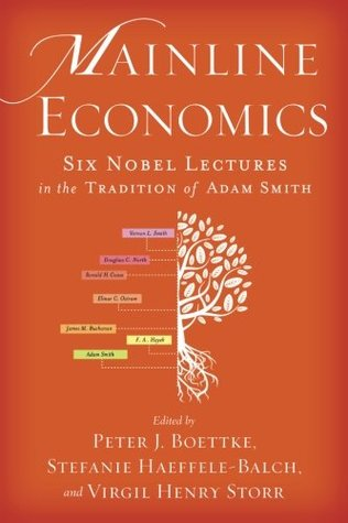 Mainline Economics: Six Nobel Lectures in the Tradition of Adam Smith