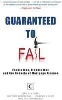 Guaranteed to Fail: Fannie Mae, Freddie Mac and the Debacle of Mortgage Finance