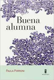 Buena alumna by Paula Porroni