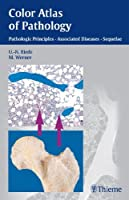 Color Atlas of Pathology: Pathologic Principles, Associated Diseases, Sequelae