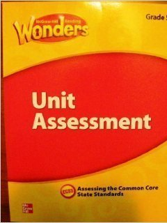 McGraw Hill Reading Wonders, Unit Assessment, Grade 4, Assessing the Common Core State Standards, CCSS