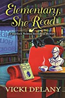 Elementary, She Read (A Sherlock Holmes Bookshop Mystery, #1)