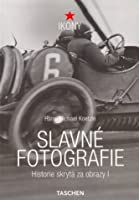 Slavné fotografie: Historie skrytá za obrazy 1827-1926