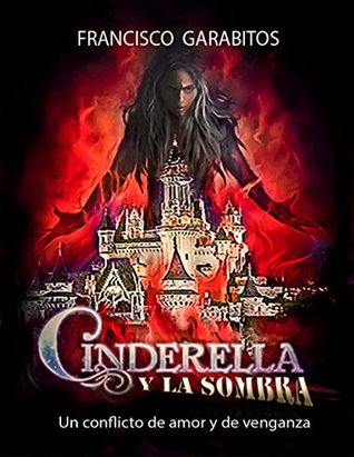 CINDERELLA & LA SOMBRA: No one lives happily ever after