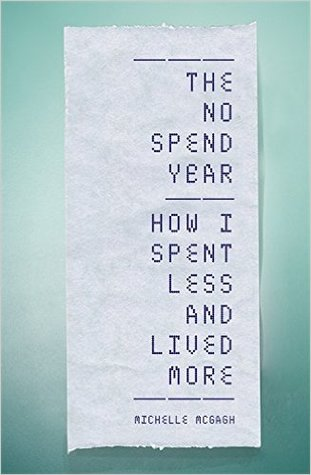 The No Spend Year by Michelle Mcgagh