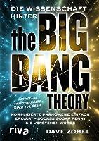 Die Wissenschaft hinter The Big Bang Theory: Komplizierte Phänomene einfach erklärt - so, dass sogar Penny sie verstehen würde