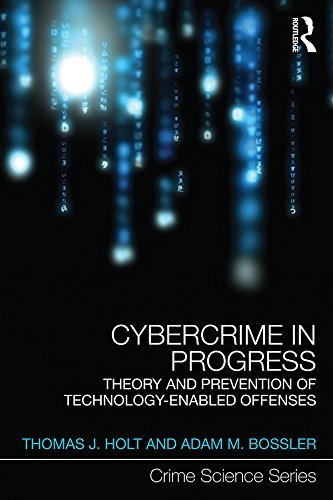 Cybercrime in Progress Theory and prevention of technology-enabled offenses (Crime Science Series)