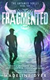 Fragmented (Untamed, #2)