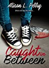 Caught in Between (The In-Betweens, #1)