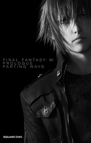 Final Fantasy XV Prologue Parting Ways by Square Enix