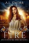 Born of Fire (Elemental Origins, #2)