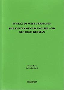 Syntax of West Germanic: The Syntax of Old English and Old High German