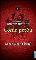 Coeur Perdu (Les contes de la Forêt de la pierre dorée, #1)